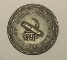 This is a membership token – Union Mill Birmingham on one side.  A garland of wheat. And on the other a number 973.  So we know at least 973 share owners.