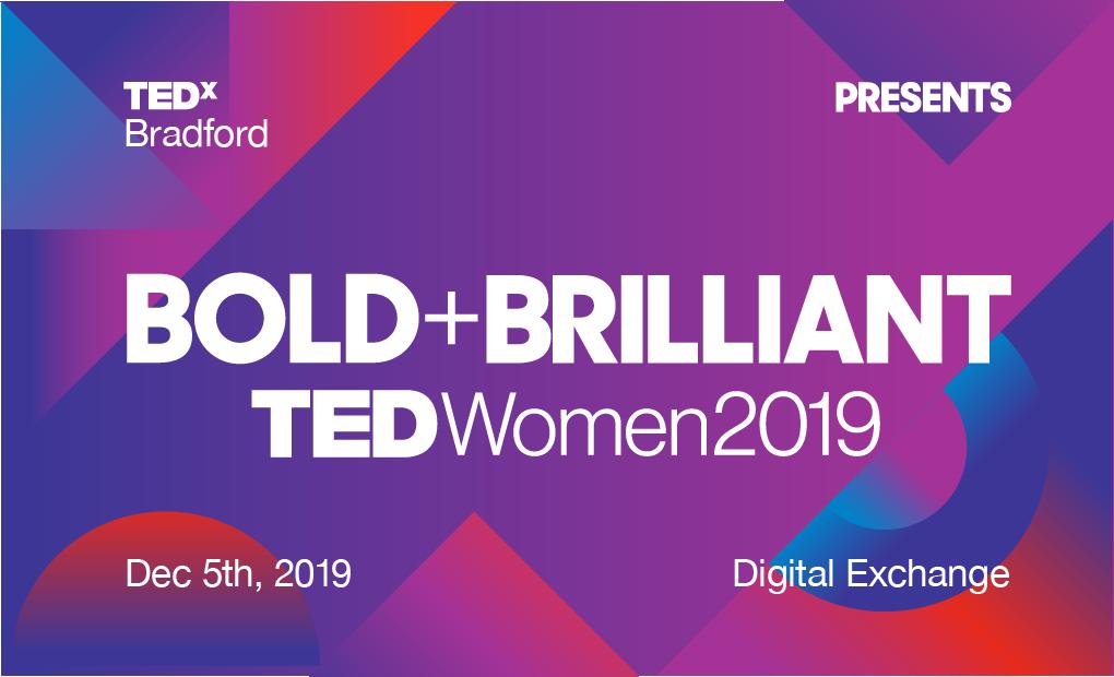 TEDxWomen 2019: Bold + Beautiful